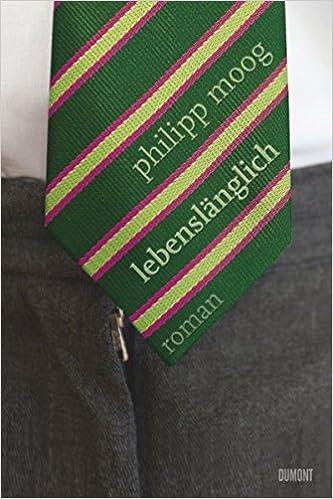 Lebenslänglich Roman Philipp Moog Bücher