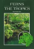 Ferns of the Tropics, Wee Yeow Chin, 088192458X