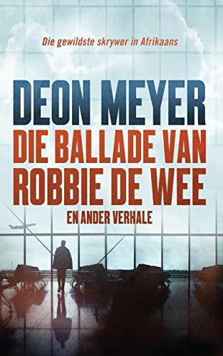 Die ballade van robbie de wee en ander verhale afrikaans edition die ballade van robbie de wee en ander verhale afrikaans edition by meyer fandeluxe Choice Image