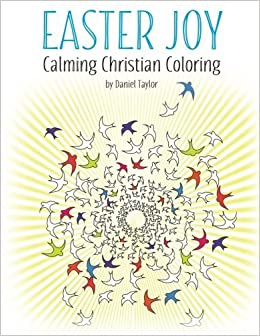 Amazon Easter Joy Calming Christian Coloring Book 1 A Powerful And Inspiring Anti Stress 9781910771860 Daniel Taylor Books