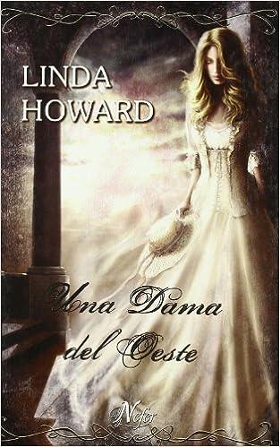 Dama del oeste, una: Amazon.es: Linda Howard: Libros