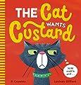 The Cat Wants Custard