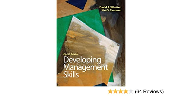 CHECK THESE SAMPLES OF Developing Management skills - 8th edition david a Whetten & Kim s cameron