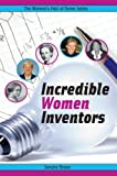 Incredible Women Inventors, Sandra Braun, 1897187157