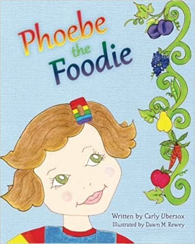 Book Phoebe the Foodie by Carly Ubersox (2012-09-29)