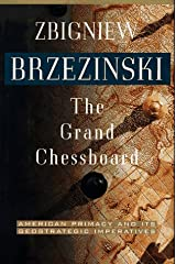 The Grand Chessboard: American Primacy And Its Geostrategic Imperatives Hardcover