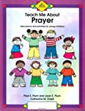 Teach Me about Prayer, Paul S. Plum and Joan E. Plum, 0970775660