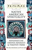 Principles of Native American Spirituality, Dennis Renault and Timothy Freke, 0722533330