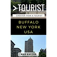 Greater Than a Tourist – Buffalo New York USA: 50 Travel Tips from a Local