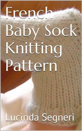 French Baby Sock Knitting Pattern (Baby Knitting Socks)