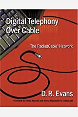Digital Telephony Over Cable: The PacketCable? Network by D. R. Evans (2001-05-14) Paperback