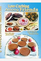 Low Carb-ing Among Friends BEST SELLER Cookbooks: Gluten-free, Low-carb, Atkins friendly, 100% Wheat-free, Sugar-Free, Recipes, Diet, Cookbook Vol-3 (Gluten-Free Low-Carb ing, Among Friends V3 (25-MAR-15)) Paperback – 2015 Paperback