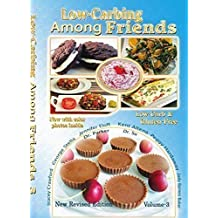 Low Carb-ing Among Friends BEST SELLER Cookbooks: Gluten-free, Low-carb, Atkins friendly, 100% Wheat-free, Sugar-Free, Recipes, Diet, Cookbook Vol-3 (Gluten-Free Low-Carb ing, Among Friends V3 (25-MAR-15)) Paperback – 2015