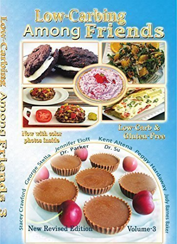 Among Friends Paper - Low Carb-ing Among Friends BEST SELLER Cookbooks: Gluten-free, Low-carb, Atkins friendly, 100% Wheat-free, Sugar-Free, Recipes, Diet, Cookbook Vol-3 (Gluten-Free Low-Carb ing, Among Friends V3 (25-MAR-15)) Paperback – 2015