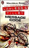 Les enquêtes de Lawless & tilley : Message codé par Rose