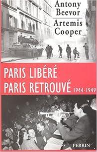 Paris libéré, Paris retrouvé (1944-1949) par Antony Beevor