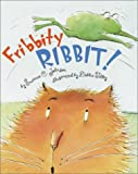 Fribbity Ribbit!, Suzanne C. Johnson, 0375811990
