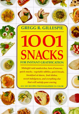 1001 Snacks Gratification Gregg Gillespie