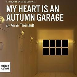 My Heart Is an Autumn Garage