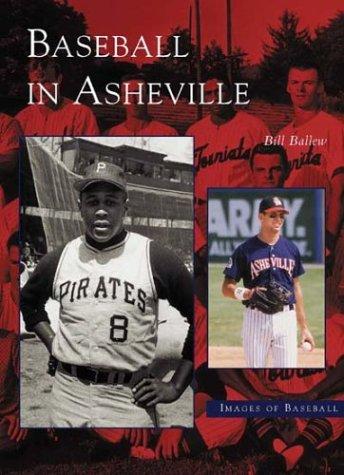 Baseball in Asheville   (NC)  (Images of Baseball)
