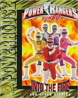 Power Rangers Turbo: Into the Fire and Other Stories (Saban Powerhouse): Evan Skolnick, Jeff Gomez: 9781578400805: Amazon.com: Books