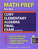 img - for Math Prep for the CUNY Elementary Algebra Final Exam: Workbook book / textbook / text book