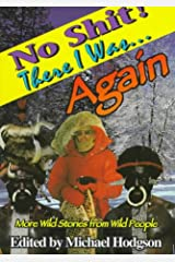 No Shit! There I Was... Again: More Wild Stories from Wild People (No Shit Series, Vol 2) Paperback