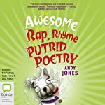 The Awesome Book of Rap, Rhyme and Putrid Poetry | Andy Jones