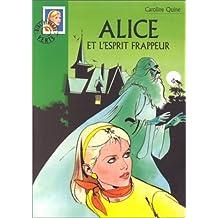 ALICE ET L'ESPRIT FRAPPEUR