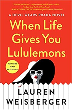 Download When Life Gives You Lululemons: Lauren Weisberger: 9781476778440: Free Books - Books