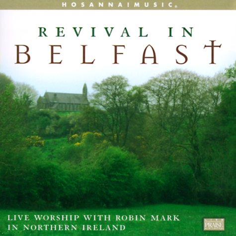 Revival Robin Mark - Revival in Belfast