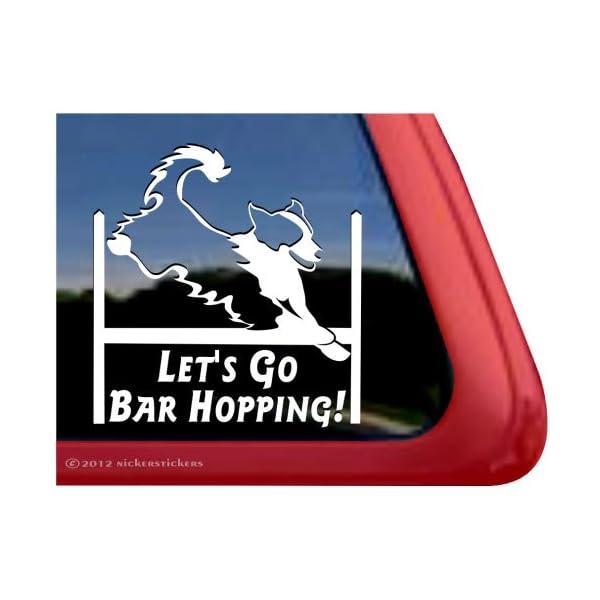 Let's Go Bar Hopping! ~ Agility Dog Agility English Shepherd Vinyl Window Decal Sticker 1