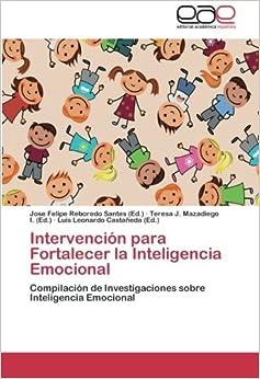 Book Intervención para Fortalecer la Inteligencia Emocional: Compilación de Investigaciones sobre Inteligencia Emocional (Spanish Edition)