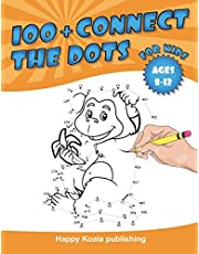 Connect the Dots for kids 8-12: 100+ Challenging and Fun Dot to Dot Puzzles Filled With Connect the Dots Pages For Kids, Preschoolers, Toddlers, Boys And Girls!