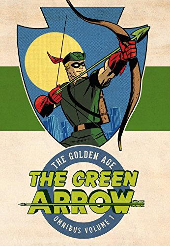 Green Arrow: The Golden Age Omnibus Vol. - Marvel Age Silver
