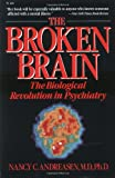 Broken Brain, Nancy C. Andreasen and Andreasen, 0060912723