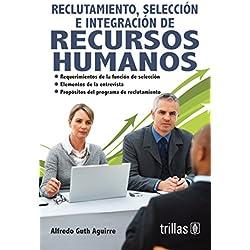 Reclutamiento Seleccion E Integracion De Recursos Humanos