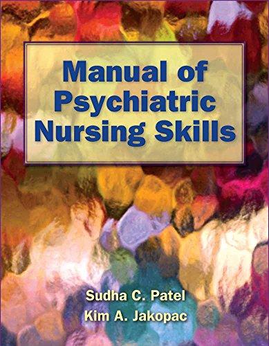 Manual of Psychiatric Nursing Skills (Therapeutic Use Of Self In Psychiatric Nursing)