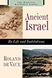Ancient Israel: Its Life and Institutions (Biblical Resource)