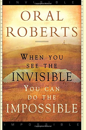 When You See the Invisible, You Can Do the Impossible [Roberts, Oral] (Tapa Blanda)
