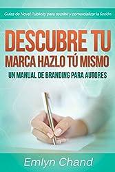 Descubre tu marca - Hazlo tú mismo: Un manual de Branding para autores (Spanish Edition)