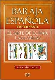 Baraja española superfacil. El arte de echar las cartas ...