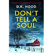 Don't Tell a Soul: A gripping crime thriller that will have you hooked (Detectives Kane and Alton Book 1)
