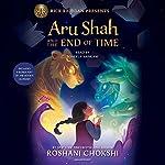 Aru Shah and the End of Time: A Pandava Novel, Book 1 | Roshani Chokshi