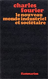 Le nouveau monde industriel et societaire par Charles Fourier