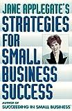 Jane Applegate's Strategies for Small Business Success, Jane Applegate, 0452273528