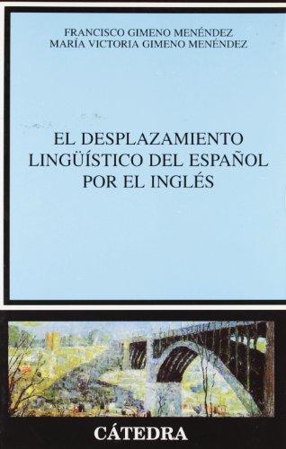 El desplazamiento linguistico del espanol por el ingles / The Linguistic Shift from Spanish to English (Spanish Edition)