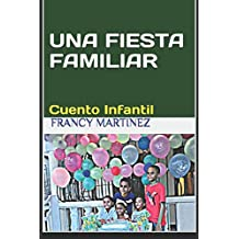 UNA FIESTA FAMILIAR: CUENTO INFANTIL (Spanish Edition) Feb 01, 2018