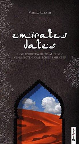 Emirates Dates: Mit Höflichkeit und Wissen zum Erfolg in den Vereinigten Arabischen Emiraten
