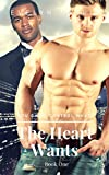 The Heart Wants (Book One)